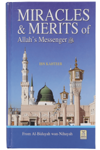 Miracles and Merits of Allah`s Messenger